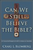 Can We Still Believe the Bible? An Evangelical Engagement with Contemporary Questions  2014 edition cover