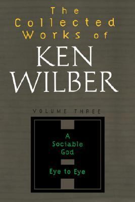 Collected Works of Ken Wilber, Volume 3  N/A 9781590303214 Front Cover