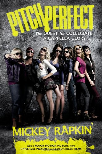 Pitch Perfect The Quest for Collegiate a Cappella Glory N/A edition cover
