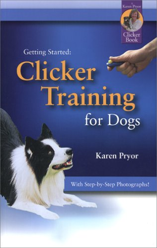 Clicker Training for Dogs 4th 2005 edition cover