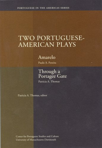 Two Portuguese-American Plays Amarelo and Through a Portagee Gate  2007 edition cover