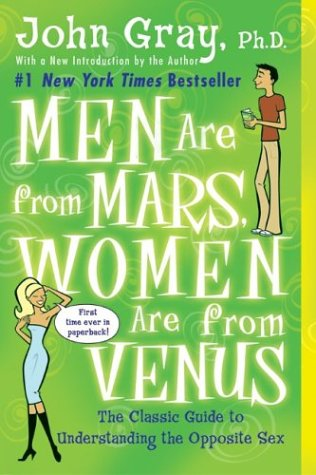 Men Are from Mars, Women Are from Venus The Classic Guide to Understanding the Opposite Sex  1992 9780060574215 Front Cover
