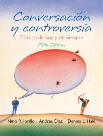 Conversacion y Controversia Topicos del hoy y Siempre 5th 2004 (Revised) edition cover