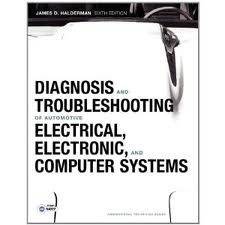 Diagnosis and Troubleshooting of Automotive Electrical, Electronic, and Computer Systems  6th 2012 9780132802215 Front Cover