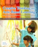 Creative Thinking and Arts-Based Learning Preschool Through Fourth Grade 6th 2014 edition cover
