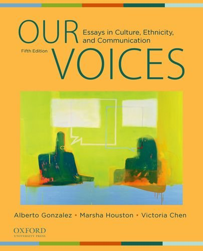 Our Voices Essays in Culture, Ethnicity, and Communication 5th 2012 edition cover