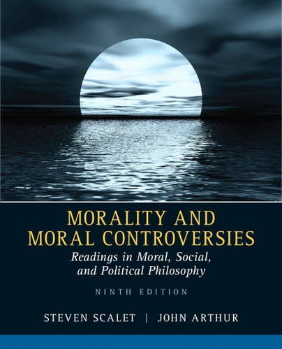 Morality and Moral Controversies Readings in Moral, Social and Political Philosophy 9th 2013 (Revised) 9780205526215 Front Cover
