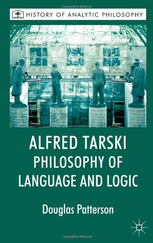 Alfred Tarski Philosophy of Language and Logic  2012 9780230221215 Front Cover