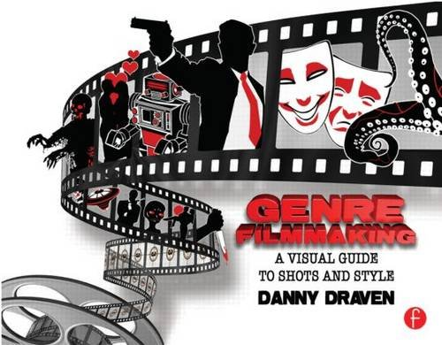 Genre Filmmaking A Visual Guide to Shots and Style  2013 edition cover