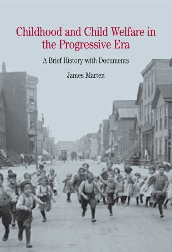Childhood and Child Welfare in the Progressive Era A Brief History with Documents  2004 edition cover