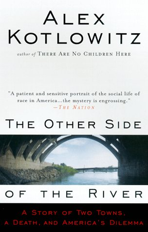 Other Side of the River A Story of Two Towns, a Death, and America's Dilemma  1998 edition cover