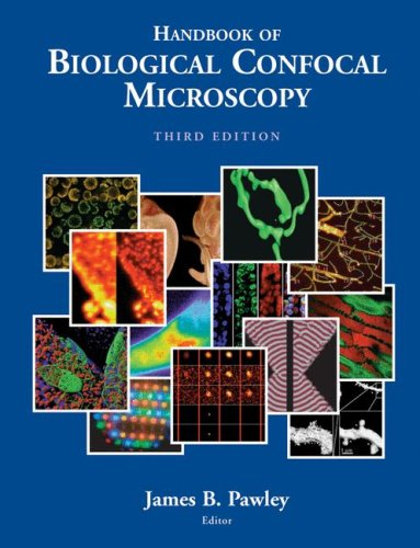 Handbook of Biological Confocal Microscopy  3rd 2006 (Revised) edition cover