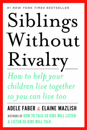 Siblings Without Rivalry How to Help Your Children Live Together So You Can Live Too  2012 9780393342215 Front Cover