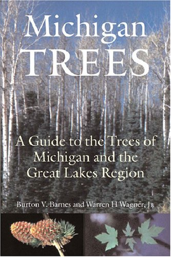 Michigan Trees A Guide to the Trees of the Great Lakes Region  2003 (Revised) edition cover