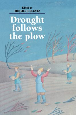 Drought Follows the Plow Cultivating Marginal Areas  1994 9780521477215 Front Cover