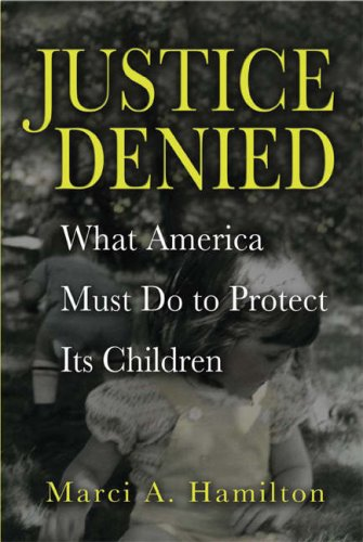 Justice Denied What America Must Do to Protect Its Children  2008 9780521886215 Front Cover