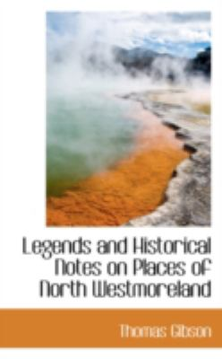 Legends and Historical Notes on Places of North Westmoreland:   2008 edition cover