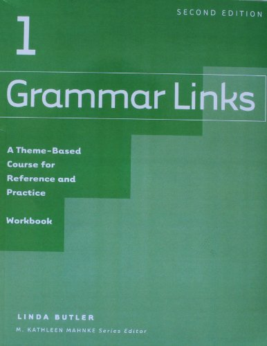 Grammar Links A Theme-Based Course for Reference and Practice 2nd 2005 (Workbook) edition cover