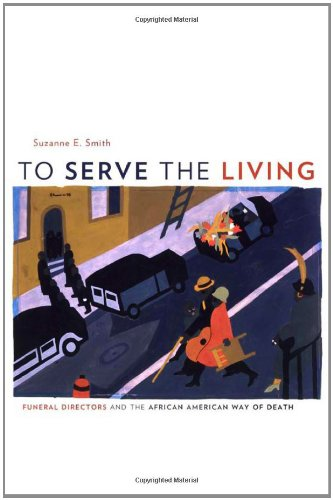 To Serve the Living Funeral Directors and the African American Way of Death  2010 edition cover