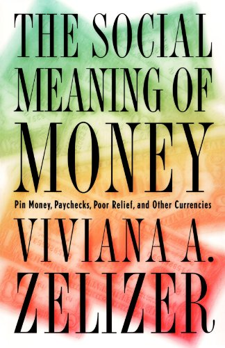 Social Meaning of Money Pin Money, Paychecks, Poor Relief, and Other Currencies  1997 edition cover