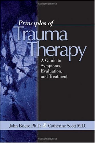Principles of Trauma Therapy A Guide to Symptoms, Evaluation, and Treatment  2006 edition cover