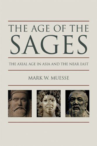 Age of the Sages The Axial Age in Asia and the near East  2013 edition cover