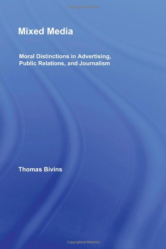 Mixed Media Moral Distinctions in Advertising, Public Relations, and Journalism 2nd 2009 (Revised) edition cover