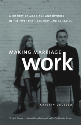 Making Marriage Work A History of Marriage and Divorce in the Twentieth-Century United States  2012 edition cover