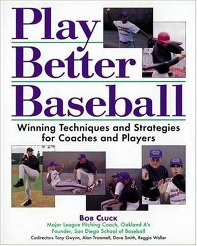 Play Better Baseball Winning Techniques and Strategies for Coaches and Players 2nd 1998 (Revised) edition cover