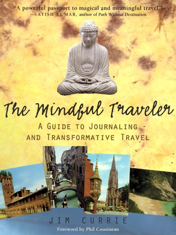 Mindful Traveler A Guide to Journaling and Transformative Travel  2000 edition cover