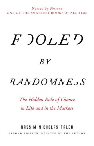 Fooled by Randomness The Hidden Role of Chance in Life and in the Markets 2nd 2005 9780812975215 Front Cover