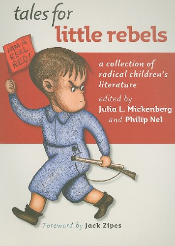 Tales for Little Rebels A Collection of Radical Children's Literature  2010 edition cover