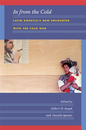 In from the Cold Latin America's New Encounter with the Cold War  2008 edition cover
