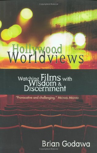 Hollywood Worldviews Watching Films with Wisdom and Discernment  2002 edition cover