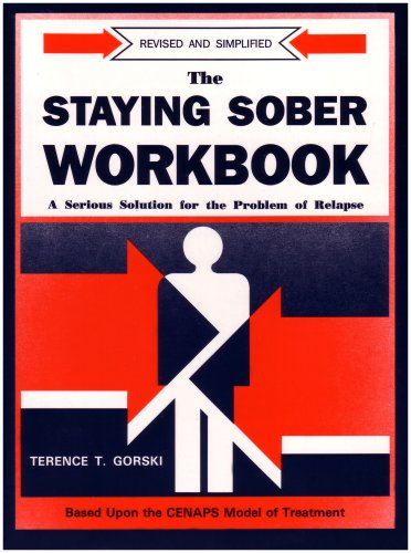Staying Sober Workbooks A Serious Solution for the Problem of Relapse Revised edition cover