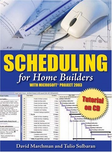 Scheduling for Home Builders With Microsoft Project  2006 9780867186215 Front Cover