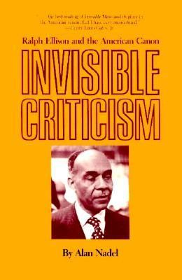 Invisible Criticism Ralph Ellison and the American Canon  1991 (Reprint) edition cover