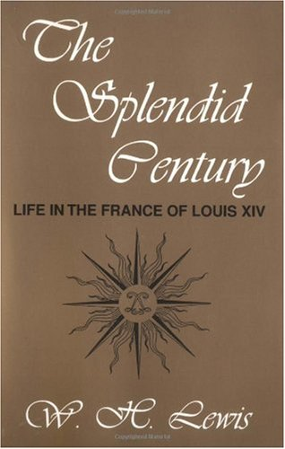 Splendid Century Life in the France of Louis XIV Reprint  edition cover