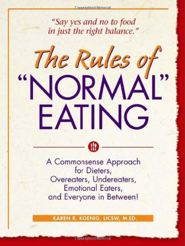 Rules of Normal Eating A Commonsense Approach for Dieters, Overeaters, Undereaters, Emotional Eaters, and Everyone in Between!  2005 edition cover