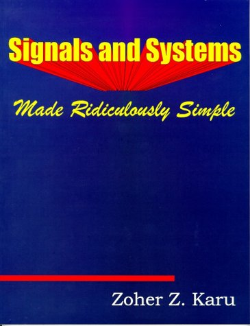 Signals and Systems Made Ridiculously Simple   1995 (Revised) edition cover