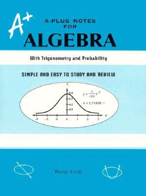 A-Plus Notes for Algebra 2nd 1997 9780965435215 Front Cover