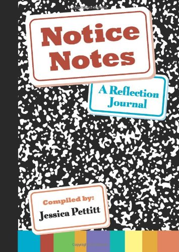 NOTICE NOTES:REFLECTION JOURNAL         N/A 9780982591215 Front Cover