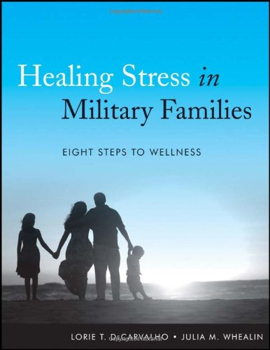 Healing Stress in Military Families Eight Steps to Wellness  2012 9781118038215 Front Cover