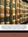 Scottish Jurist : Containing Reports of Cases Decided in the House of Lords, Courts of Session, Teinds, and Exchequer, and the Jury and Justiciary N/A edition cover