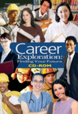Career Exploration Finding Your Future  2006 9781401871215 Front Cover