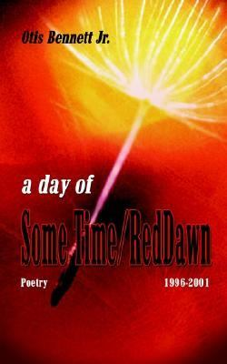 Day of Some Time/Red Dawn : Poetry 1996-2001 N/A 9781403301215 Front Cover