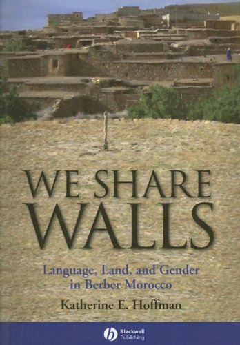 We Share Walls Language, Land, and Gender in Berber Morocco  2007 edition cover