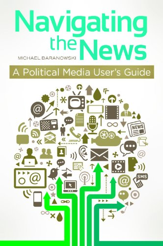 Navigating the News A Political Media User's Guide  2013 edition cover