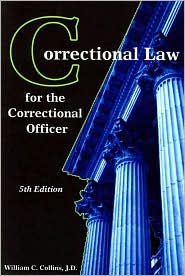 Correctional Law for the Correctional Officer 5th 2010 9781569913215 Front Cover