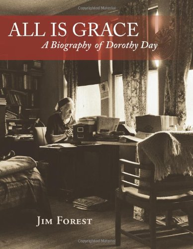 All Is Grace A Biography of Dorothy Day  2011 9781570759215 Front Cover